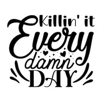 매일 그것을 죽이는 타이포그래피 프리미엄 벡터 디자인 견적 템플릿