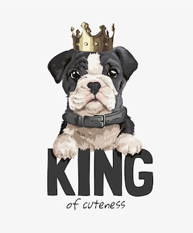 King of cuteness slogan with cute dog wearing golden crown illustration