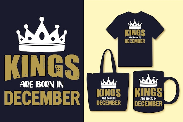 Kings are born in december typography quotes design tshirt and merchandise