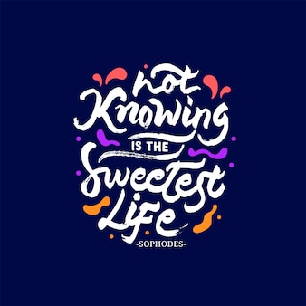 Not knowing is the sweetest live quote
