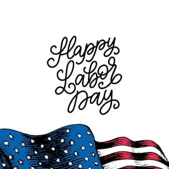 День труда, ручная надпись. иллюстрация национального американского праздника с нарисованным флагом сша в гравированном стиле. векторные открытки или приглашения, праздничный плакат или баннер.