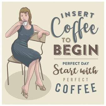 Lady and coffee vintage illustration with quote
