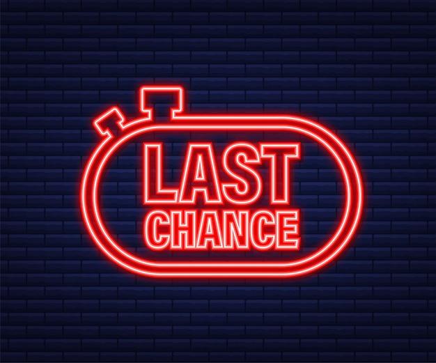Последний шанс и последнее предложение с баннерами знаков часов, коммерческой концепцией покупок. неоновая иконка. векторная иллюстрация.