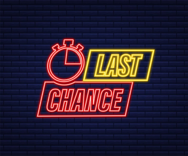 Last chance and last minute offer with neon clock signs banners, business commerce shopping concept. vector stock illustration.
