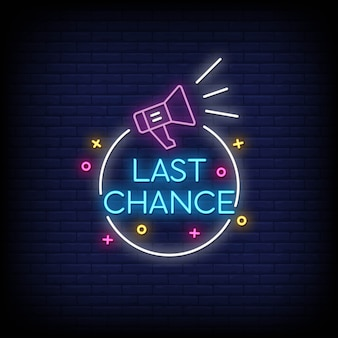 Last chance neon sign