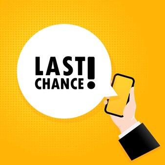 Last chance. smartphone with a bubble text.  comic retro style. phone app speech bubble.