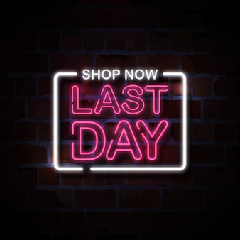 Last day shop now neon style sign illustration