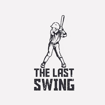 The last swing with batsman baseball player on ready to swing position vintage illustration Premium Vector
