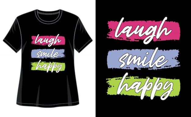 Laugh smile happy typography for print t shirt
