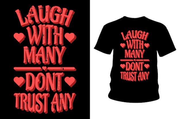 Laugh with many dont trust any slogan t shirt typography design