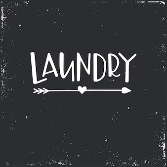Laundry hand drawn typography poster. conceptual handwritten phrase home and family, hand lettered calligraphic design. lettering.