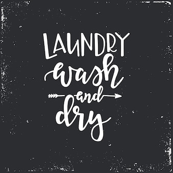 Laundry wash and dry hand drawn typography