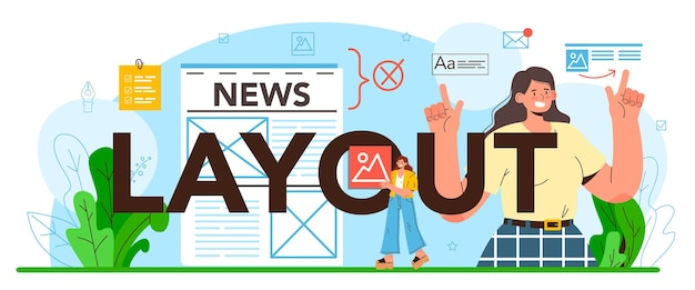 Layout typographic header. magazine or newspaper layout developing, typesetting of text. mobile app and website design and optimization. flat vector illustration