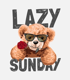 Lazy sunday slogan with bear toy in sunglasses with rose illustration