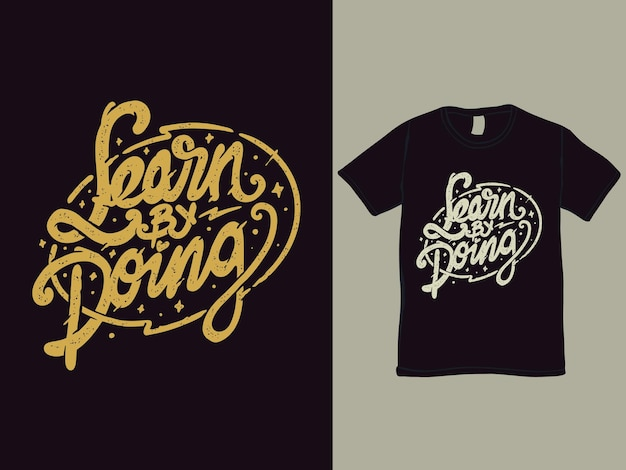 Learn by doing words tee shirt design