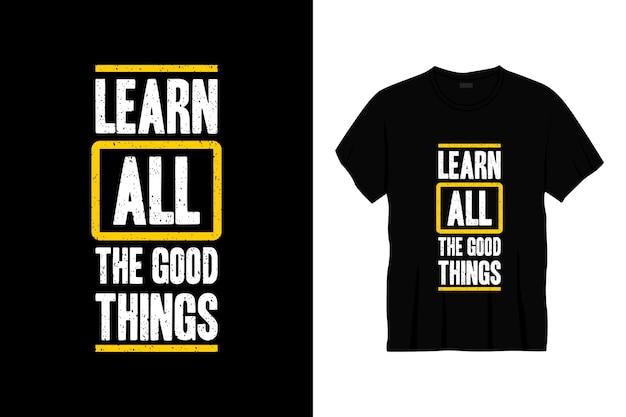 Узнать больше обо всех хороших вещах типографика дизайн футболки