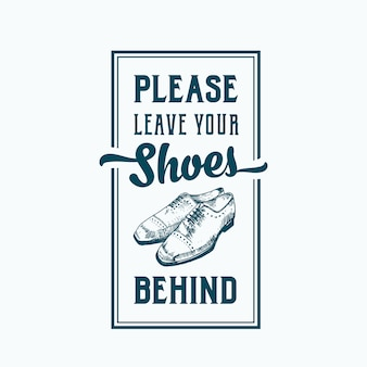 Leave your shoes behind abstract sign, label or poster template with hand drawn shoe pair and retro typography.