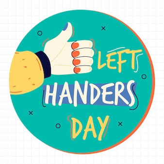 Left handers day with hand holding thumbs up
