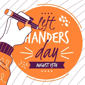 Left handers day with hand writing