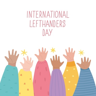 Lefties unite concept banner. august 13, international lefthanders day celebration. left hands raised up together, help and support each other. event card, cute childish style.  illustration