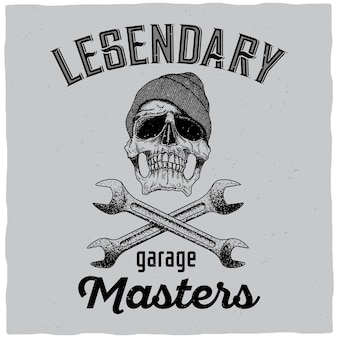 Legendary garage masters poster with skull in hat and two wrenches illustration