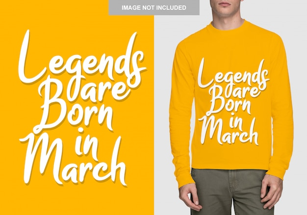 Legends are born in march. typography design for t-shirt