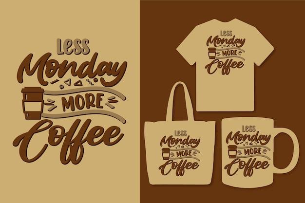 덜 월요일 더 많은 커피 따옴표 디자인