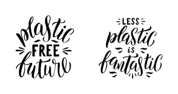 Less plastic is fantastic lettering set. plastic free future quote. collection of ecology motivational phrase. vector hand drawn logo of zero waste life. typography poster isolated on white background