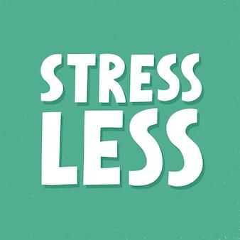 스트레스가 적은 견적. 카드, 티셔츠, 전단지에 대한 yand 그린 간단한 벡터 레터링
