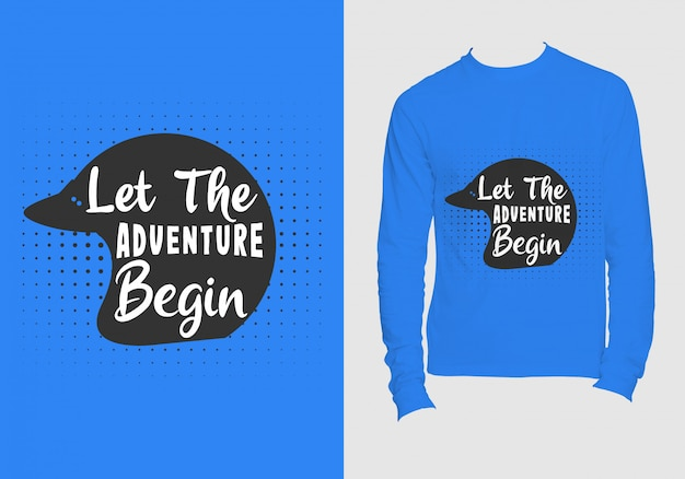 Let the adventure begin t shirt