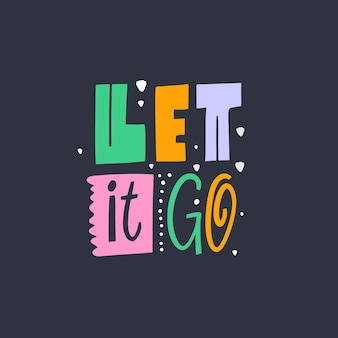 Let it go lettering phrase