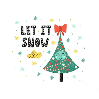 Let it snow card with a cute christmas tree. funny holiday illustration in childish style