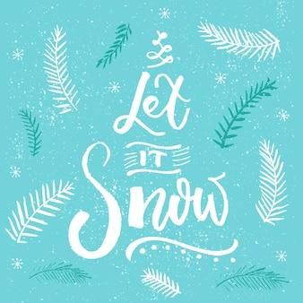 눈이 내리자. 크리스마스 카드 벡터 디자인, 눈송이와 크리스마스 나무 가지가 있는 파란색 배경의 브러시 글자.
