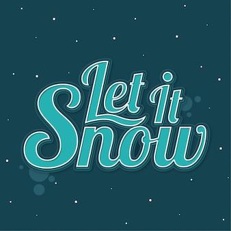 Let it Snow Typography