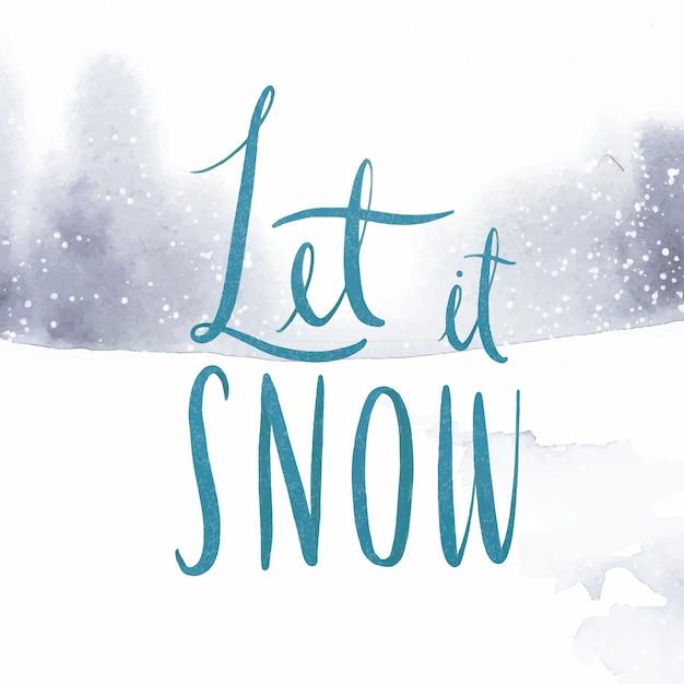 Let it snow watercolor typography vector