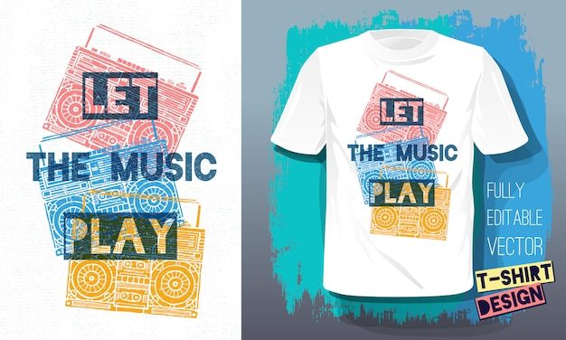 Let the music play lettering slogan retro sketch style tape cassette recorder for t shirt design