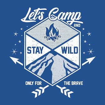 Let's camp and stay wild