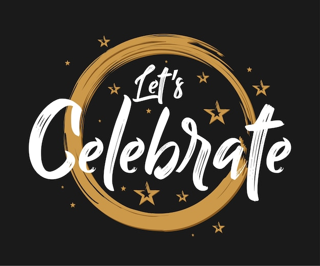 Let's celebrate  - ヴィンテージタイポグラフィー - 手書き、ブラシペンレタリング、挨拶用