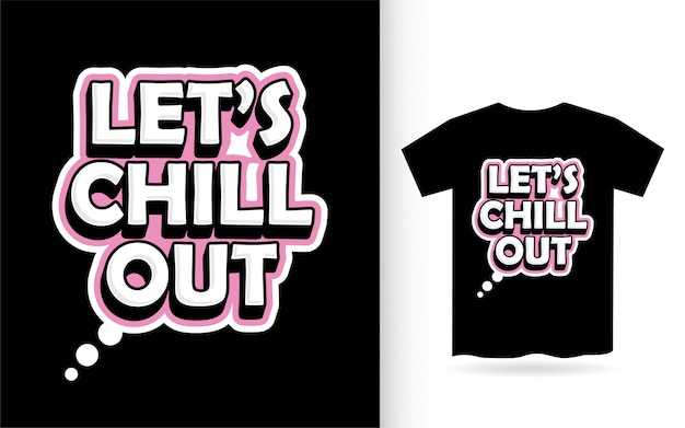 Let's chill out lettering design for t shirt