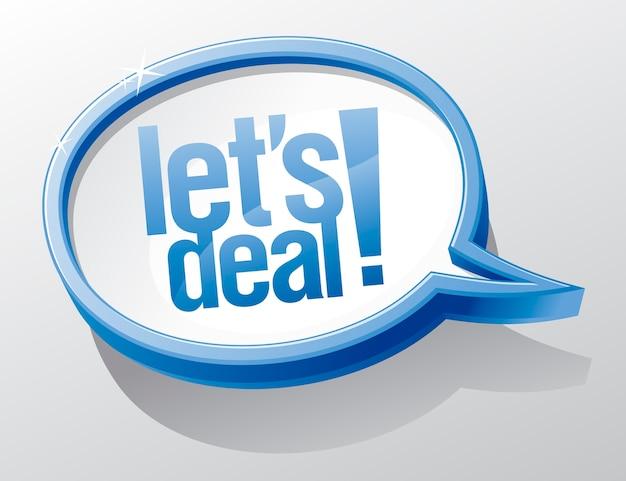 Let`s deal speech bubble.