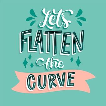 Let's flatten the curve lettering