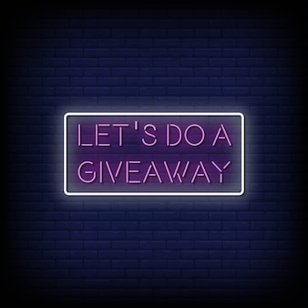 Let's do a giveaway neon signs style text