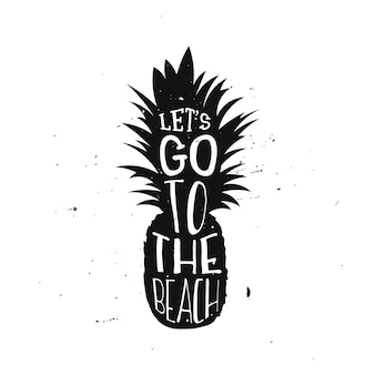 Let's go to the beach summer typography design with pineapple. summer quote inside a pineapple,  retro typography design