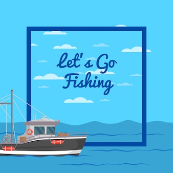 Let's go fishing illustration with small ship