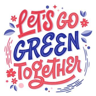 Let's go green together - green eco lettering