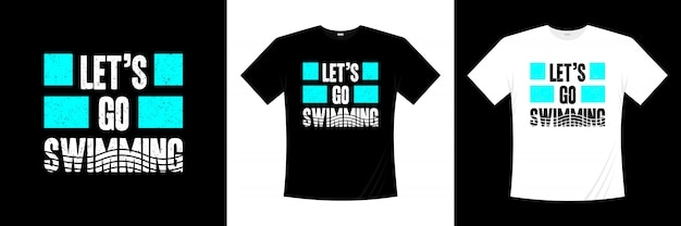 Let's go swimming typography t-shirt design