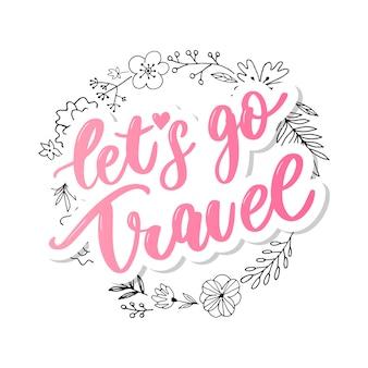 Let's go travel, handwritten lettering.