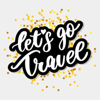 Let's go travel lettering