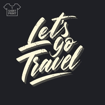 Let's go travel vintage lettering