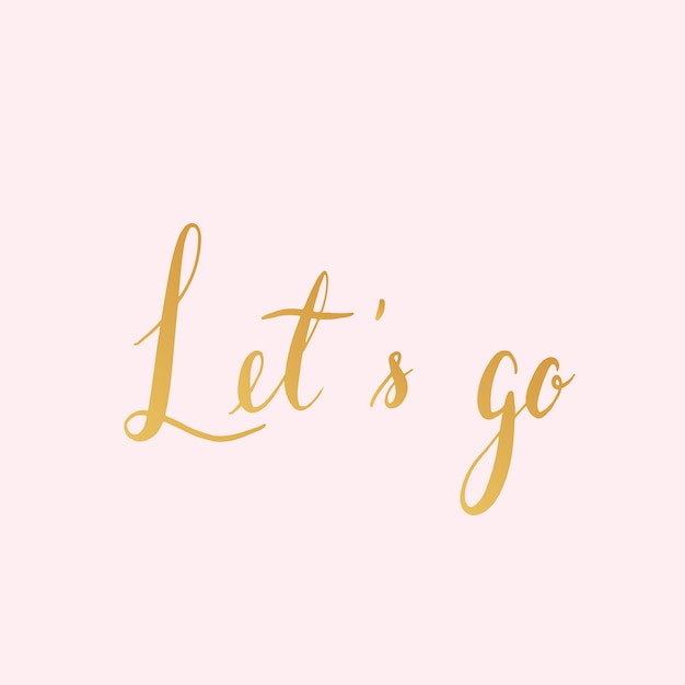 Let s go typography style vector